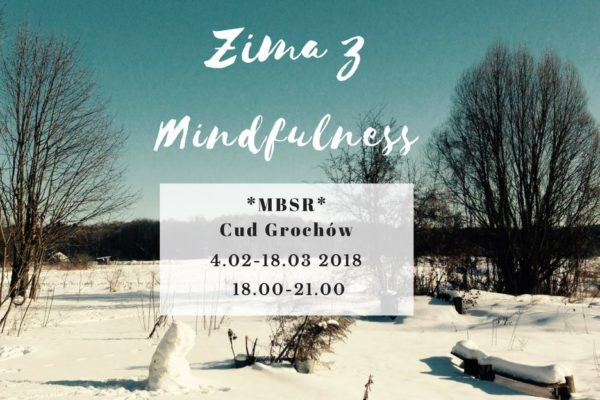 4.02 START Zimowego Kursu Mindfulness – MBSR