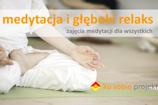 11.12 Medytacja i głęboki relaks – zajęcia medytacji dla wszystkich.