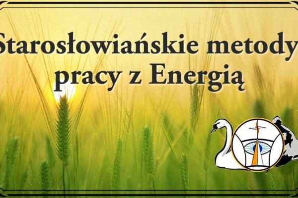 20.02 Starosłowiańskie metody Pracy z Energią – cykl spotkań