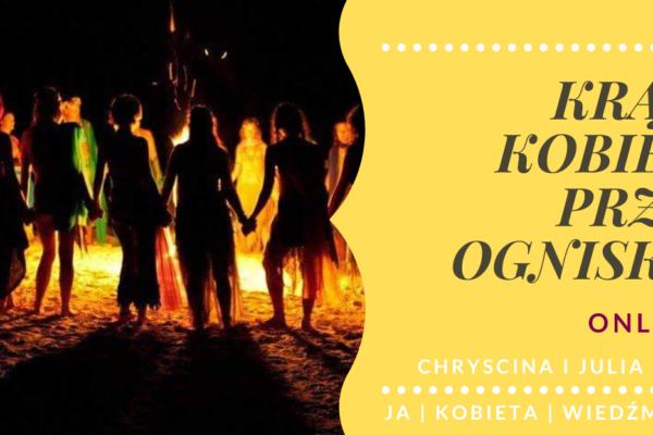 19.06 Krąg Kobiet przy ognisku – online/offline