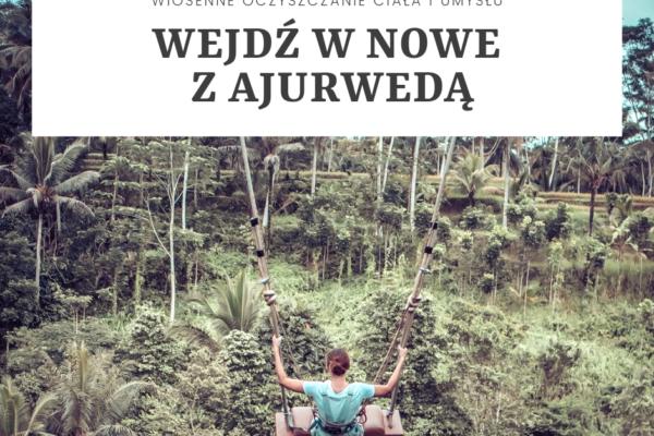 10.04 Wiosna z Ajurwedą – UWAGA ZMIANA GODZINY!